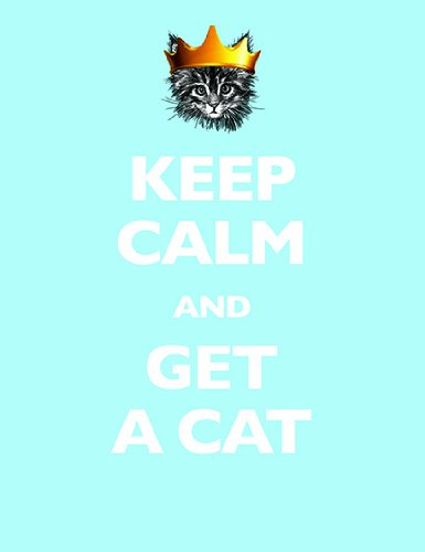 Download Keep Calm and Get a Cat ebook