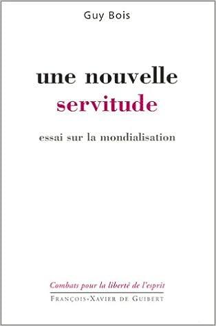 Téléchargements gratuits de livres audio pour iPod Une nouvelle servitude : Essai sur la mondialisation by Guy Bois PDF