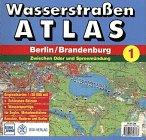 img - for Wasserstra enatlas Berlin, Brandenburg, Bd.1, Zwischen Oder und Spreem ndung book / textbook / text book