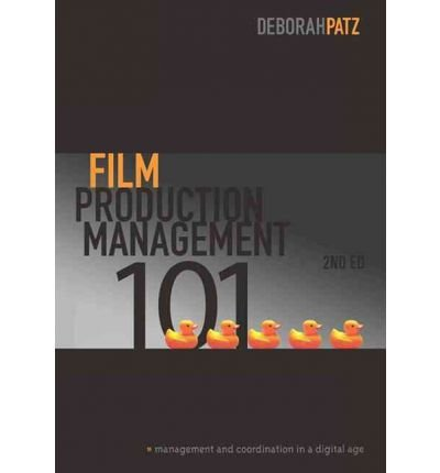 Film Production Management 101: Management and Coordination in a Digital Age (Paperback) - Common PDF
