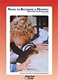 img - for Paths to Becoming a Midwife: Getting an Education book / textbook / text book