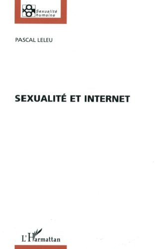 SEXUALITE ET INTERNET (Collection Sexualité humaine) (French Edition)