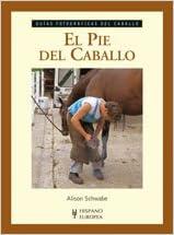 El pie del caballo (Guías fotográficas del caballo)