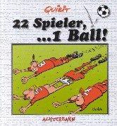 22 Spieler . . . 1 Ball