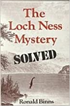 The Loch Ness Mystery Solved (Science & the Paranormal Series)