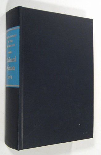 Richard Nixon: Containing the Public Messages, Speeches and Statements of the President, 1974 (Public Papers of the Presidents of the United - Nixon, Richard Milhaus