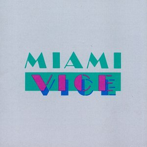 Miami Vice: Music From the Television Series (The Best Of Miami Vice)