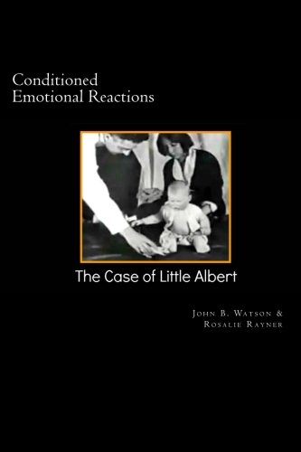 Conditioned Emotional Reactions:: The Case of Little Albert (Psychology Classics)