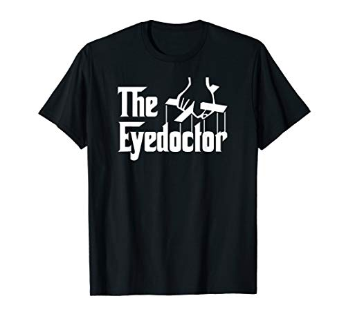 Eye Doctor Tshirt Funny Optometry Gifts