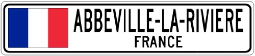 "ABBEVILLE-LA-RIVIERE, FRANCE - France Flag City Sign - 9""x36"" Quality Aluminum Sign"