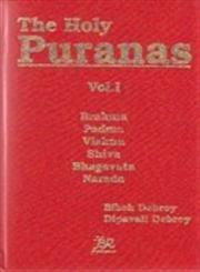 The Holy Puranas: Brahma, Padma, Vishnu, Shiva, Bhagavata, Narada Vol. 1
