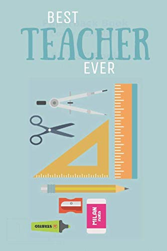 Best Teacher Ever: Notes - dotted lined notebook - journal for notes, memories, dates - notebook for the best Teacher, educator, professor, tutor ever (Best Teacher Ever Poems)