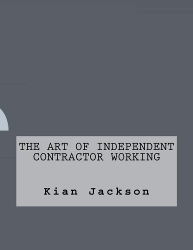 Read Online The Art of Independent Contractor Working pdf epub