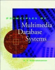 Principles of Multimedia Database Systems (The Morgan Kaufmann Series in Data Management Systems)