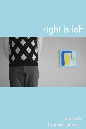 Right is Left: A Novella James Gapinski