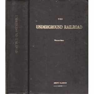 Classic Railroad - The Underground Railroad (Ebony Classics) by William Still (1970-03-03)