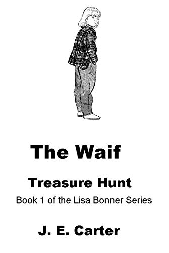 The Waif: Treasure Hunt (Lisa Bonner Book 1) by [Carter, J. E.]