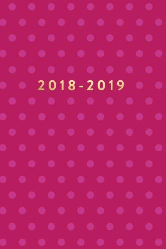 B.O.O.K 2018 - 2019: 18 Month Planner, Daily, Weekly, Monthly, Pink Polka Dots, January 2018 - June 2019<br />KINDLE