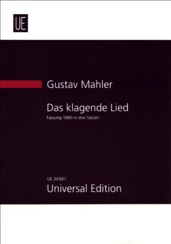 Das Klagende Lied by GUSTAV MAHLER (2012) Sheet music by UNIVERSAL EDITION