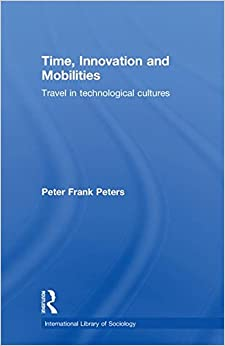 Book Time, Innovation and Mobilities: Travels in Technological Cultures