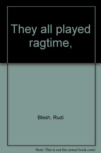 They all played ragtime,