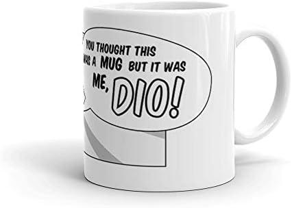 You Expected A Cup Tea But It Was Me Dio Coffee Mug Dio Brando From Shounen Manga Ceramic Coffee Mug 11oz 15oz