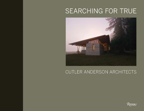 Searching for True: Cutler Anderson Architects
