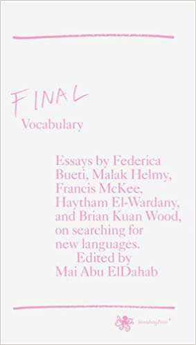 Final Vocabulary / On Searching for New Language: Mai Abu