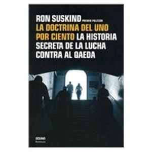 La Doctrina Del Uno Por Ciento/ The One Percent Doctrine: La ...
