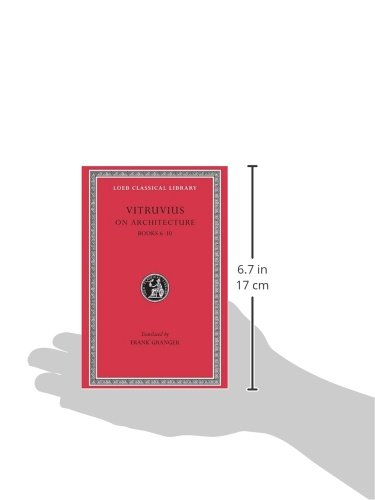 Vitruvius: On Architecture, Volume II, Books 6-10 (Loeb Classical Library No. 280)