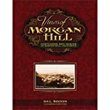 Views of Morgan Hill, Ian Sanders, 0615380514