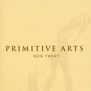 Primitive Arts: Ron Trent: Amazon.es: Música