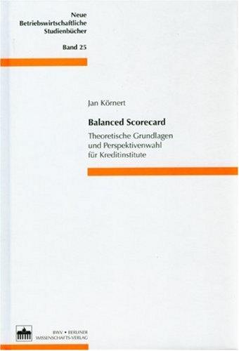 Balanced Scorecard: Theoretische Grundlagen und Perspektivenwahl für Kreditinstitute