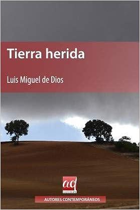 Tierra herida (Autores contemporáneos): Amazon.es: Luis Miguel de Dios Muñoz: Libros