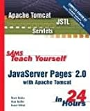 Sams Teach Yourself JavaServer Pages 2.0 with Apache Tomcat in 24 Hours, Complete Starter Kit, Mark Wutka and Alan Moffet, 0672325977