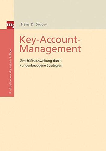 Key-Account-Management: Geschäftsausweitung durch kundenbezogene Strategien Gebundenes Buch – 21. März 2007 Hans D Sidow mi-Fachverlag 363603099X Werbung