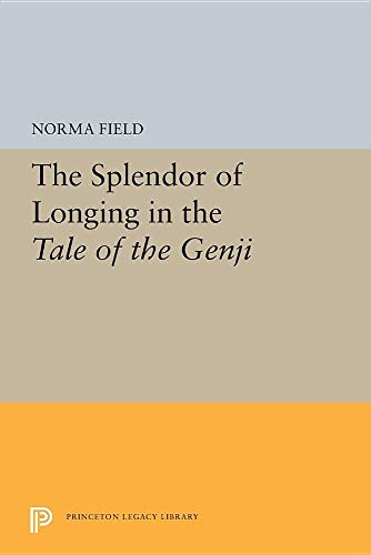 The Splendor of Longing in the Tale of the Genji (Princeton Legacy Library)