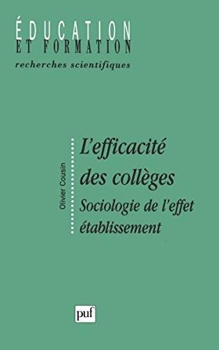 L'efficacité des collèges: Sociologie de l'effet établissement (Education et formation) (French Edition)