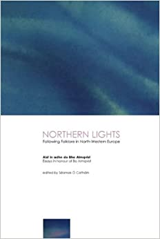 Image result for Northern Lights: Following Folklore in North Western Europe: Essays in Honour of Bo Almqvist