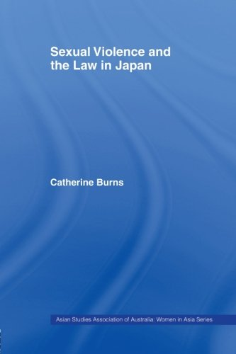 Sexual Violence and the Law in Japan (ASAA Women in Asia Series) -  Catherine Burns, Paperback
