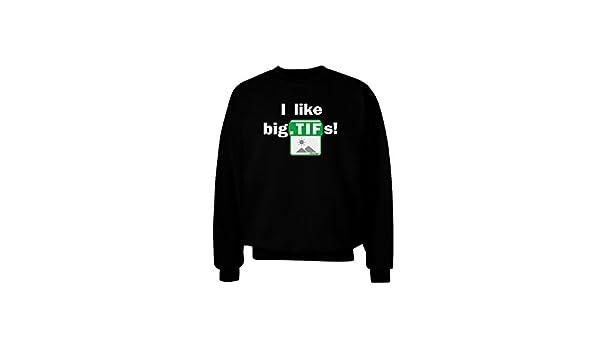 TooLoud I Like Big TIFS Hoodie Sweatshirt