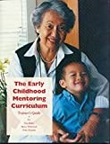 The Early Childhood Mentoring Curriculum : Trainer's Guide, Bellm, Dan and Whitebook, Marcy, 1889956015
