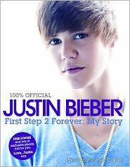 Justin Bieber: First Step 2 Forever: My Story by Justin Bieber pdf