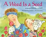 A Weed Is a Seed, Ferida Wolff, 0395722918