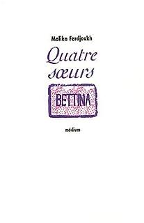 Quatre soeurs [03] : Bettina, Ferdjoukh, Malika