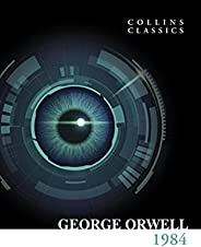 1984 Nineteen Eighty-Four: The Internationally Best Selling Classic from the Author of Animal Farm