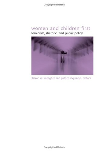 Women And Children First: Feminism, Rhetoric, And Public Policy (SUNY SERIES IN GENDER THEORY)