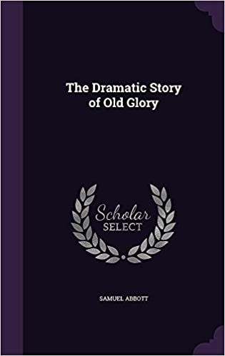 Book The Dramatic Story of Old Glory