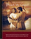PREACH MY GOSPEL, A GUIDE TO MISSIONARY SERVICE