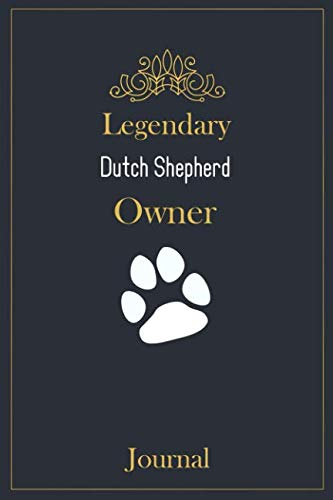 (Legendary Dutch Shepherd Owner Journal: A classy black, gold and white Dutch Shepherd Lined Journal for Dog owner notes.)